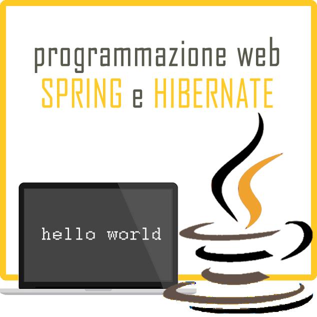 Programmazione WEB: i framework SPRING e HIBERNATE